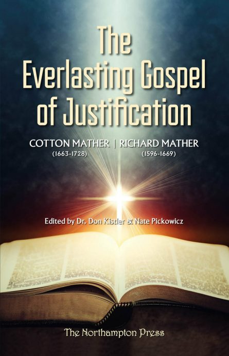 the everlasting gospel by cotton mather puritan reformed evangelical theology northampton press