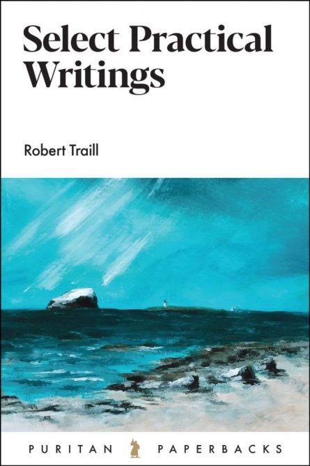 select writings of Robert traill banner of truth puritan paperbacks
