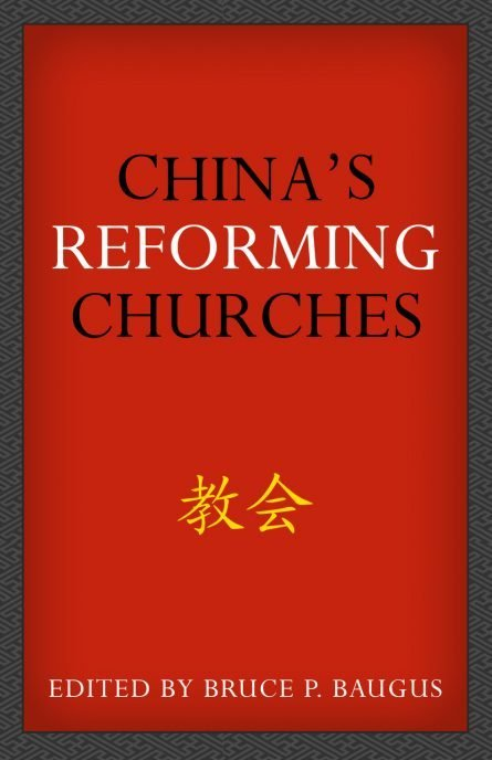 China's Reforming Churches: Mission, Polity, and Ministry in the Next Christendom (Baugus, ed.) reformation heritage books rhb