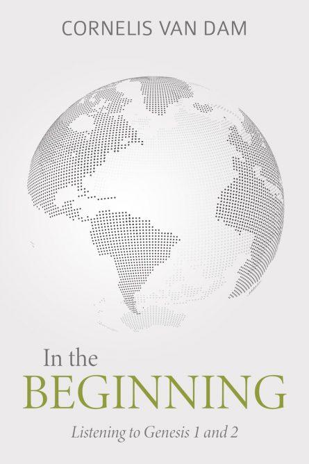 In the Beginning: Listening to Genesis 1 and 2 (Van Dam)