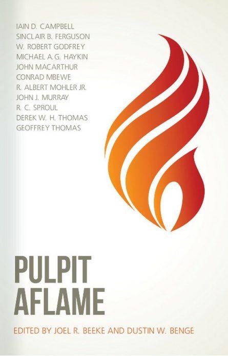 pulpit aflame edited by Joel beeke rhb reformation heritage books John MacArthur r c Sproul Sinclair Ferguson