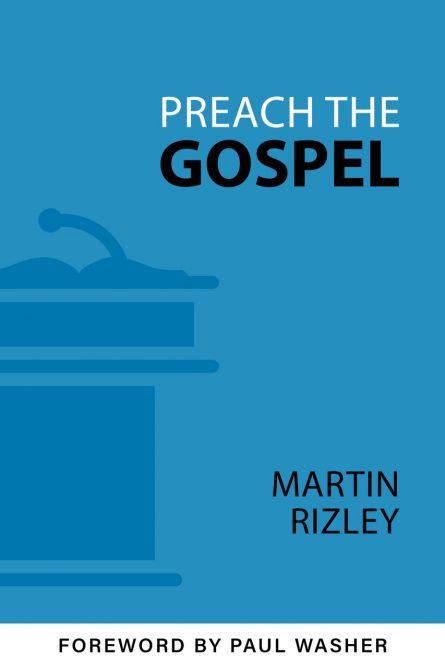 Preach the Gospel (Rizley)